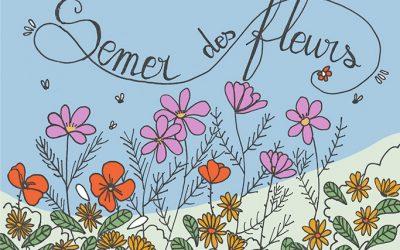 Geste écolo 109 : semer des fleurs