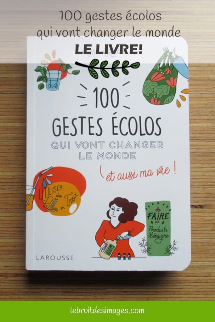 100 gestes écolos qui vont changer le monde - livre - Marina Le Floch