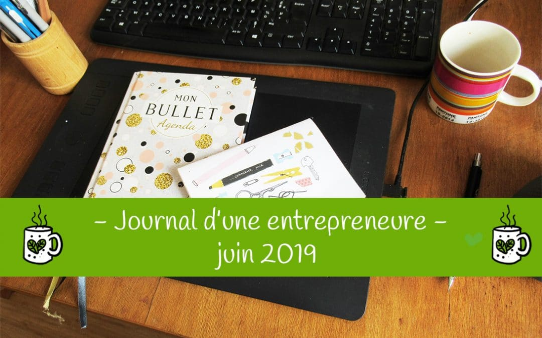 Journal d'une entrepreneur : juin