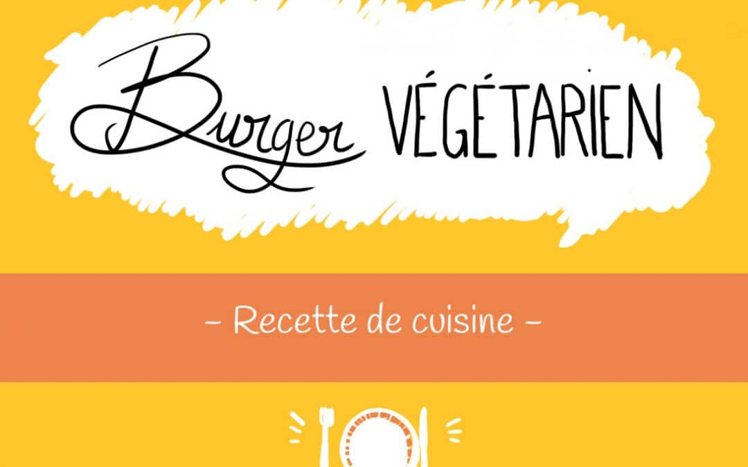 La recette du burger végétarien rapide à faire
